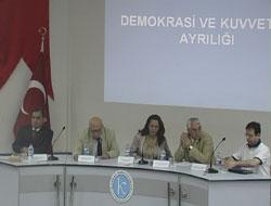 Demokrasi ve Kuvvet Ayrılığı Paneli