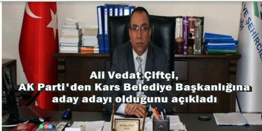 Ali Vedat Çiftçi, AK Parti Kars Belediye Başkan aday adaylığını açıkladı