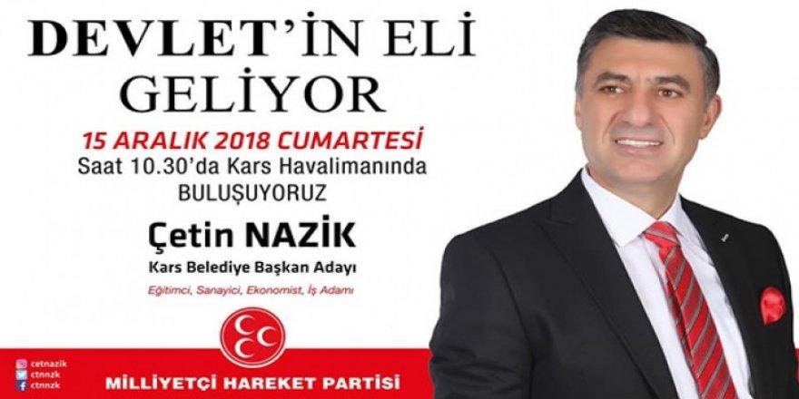 MHP Kars Belediye Başkan adayı Çetin Nazik, Kars'a geliyor