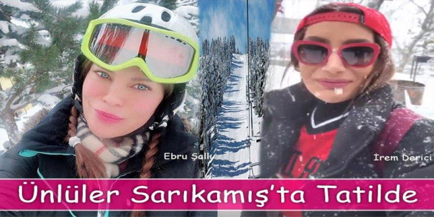 Ebru Şallı ve İrem Derici tatil için Kars'ı seçti