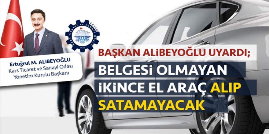 """Başkan Ertuğrul Alibeyoğlu uyardı: """"Belgesi olmayan ikinci el araç alım satımı yapamayacak"""""""