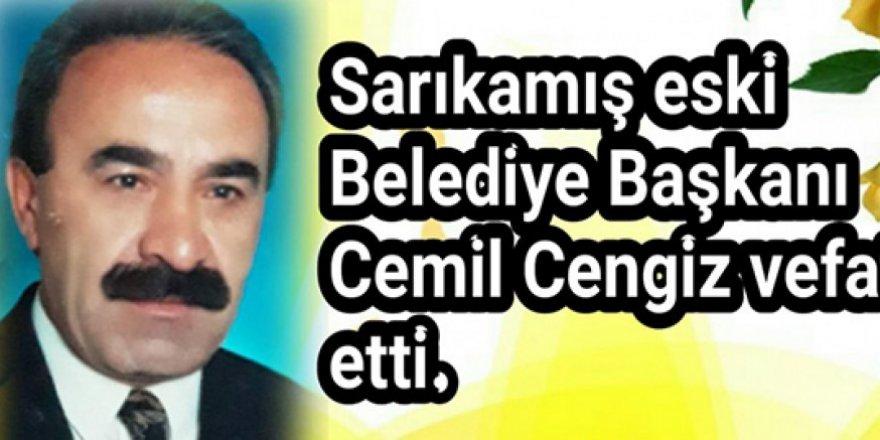 Sarıkamış eski Belediye Başkanı Cemil Cengiz vefat etti
