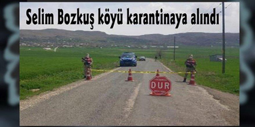 Selim'in Bozkuş Köyü karantinaya alındı