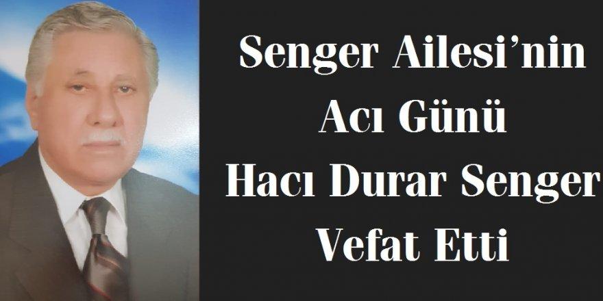 Hacı Durar Senger vefat etti