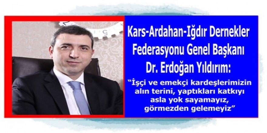 """Dr. Erdoğan Yıldırım : """"İşçi ve emekçi kardeşlerimizin alın terini, asla yok sayamayız"""""""