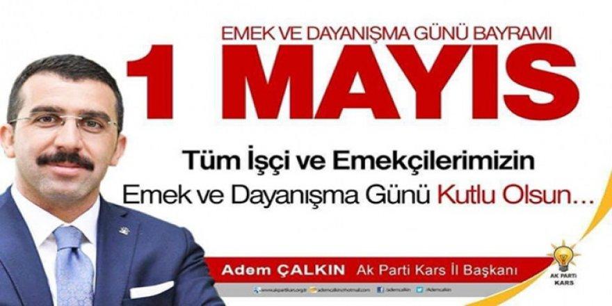 """AKParti Kars İl Başkanı Adem Çalkın :  """" 1 Mayıs Emek ve Dayanışma Günü'nü kutlu olsun"""""""