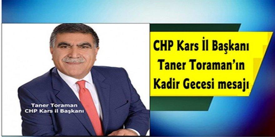 CHP Kars İl Başkanı Taner Toraman'ın, Kadir Gecesi mesajı