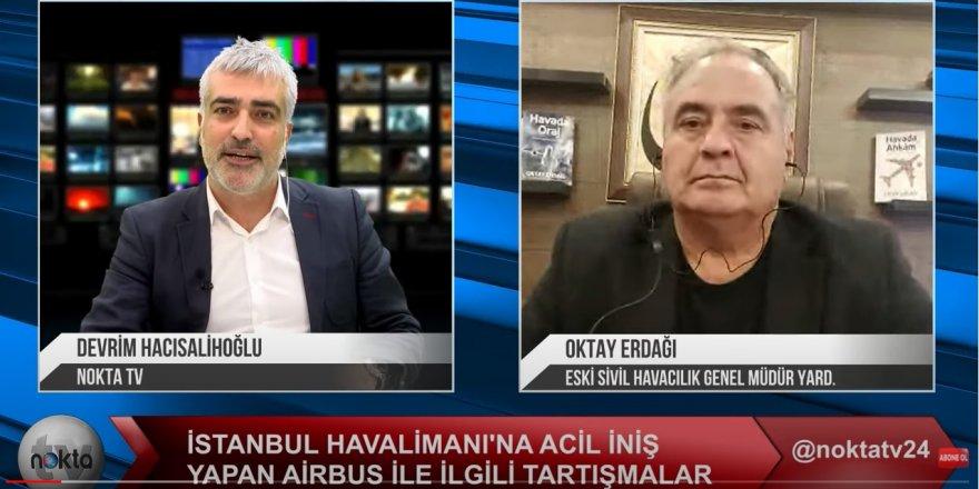 Doğru Parti Genel Başkan Yardımcısı Oktay Erdağı Nokta TV'ye o uçağı anlattı...