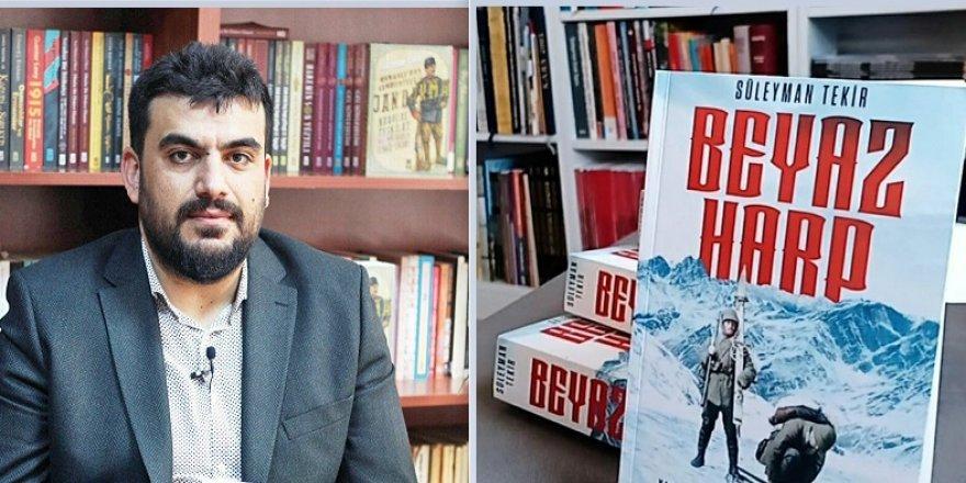 """Doç. Dr. Süleyman Tekir'den muhteşem bir Sarıkamış eseri : """"Beyaz Harp"""""""