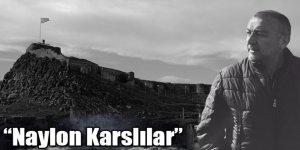 """Alibeyoğlu yazdı; """"Naylon Karslılar"""""""