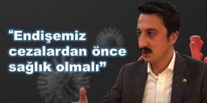 """Başkan Alibeyoğlu: """"Endişemiz cezalardan önce sağlık olmalı"""""""