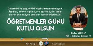 Kars Valisi ve Belediye Başkan Vekili Türker Öksüz'ün Öğretmenler Günü mesajı