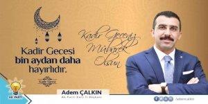 """Ak Parti Kars İl Başkanı Adem Çalkın : """"Kadir Geceniz Mübarek Olsun"""""""