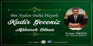 Vali/Belediye Başkanı Türker Öksüz'ün, Kadir Gecesi mesajı