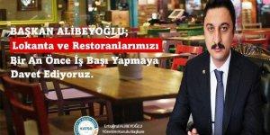 Ertuğrul Alibeyoğlu, lokanta ve restoranları iş başı yapmaya davet etti